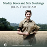 Muddy Boots and Silk Stockings (Unabridged) Audiobook, by Julia Stoneham