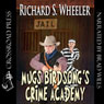 Mugs Birdsongs Crime Academy (Unabridged), by Richard S. Wheeler