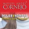 Mujer y Hombre, Binomio para Triunfar: Conferencia (Texto Completo) (Unabridged), by Miguel Angel Cornejo