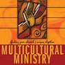 Multicultural Ministry: Finding Your Churchs Unique Rhythm (Unabridged), by David Anderson