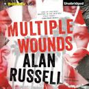 Multiple Wounds: A Novel (Unabridged) Audiobook, by Alan Russell