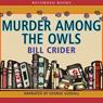 Murder Among Owls (Unabridged), by Bill Crider