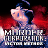 Murder Corporation: A Crime Thriller (Unabridged), by Victor Methos