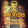 Murder and the Golden Goblet (Unabridged), by Amy Myers