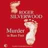 Murder in Bare Feet (Unabridged) Audiobook, by Roger Silverwood
