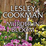 Murder in Bloom: Libby Sarjeant Mystery Series (Unabridged) Audiobook, by Lesley Cookman