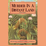 Murder in A Distant Land: Selections from the Mystery Writers of American Anthology, by Margaret Maron