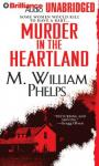 Murder in the Heartland (Unabridged) Audiobook, by M. William Phelps