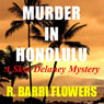 Murder in Honolulu: A Skye Delaney Mystery (Unabridged), by R. Barri Flowers