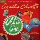 Murder in the Mews: Four Cases of Hercule Poirot (Unabridged) Audiobook, by Agatha Christie