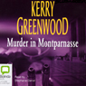 Murder in Montparnasse (Unabridged), by Kerry Greenwood