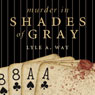 Murder in Shades of Gray Audiobook, by Lyle A. Way