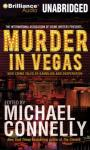 Murder in Vegas: New Crime Tales of Gambling and Desperation (Unabridged)
