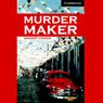 Murder Maker (Unabridged) Audiobook, by Margaret Johnson