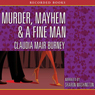 Murder, Mayhem & a Fine Man (Unabridged) Audiobook, by Claudia Muir Burney