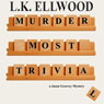 Murder Most Trivial (Unabridged) Audiobook, by L. K. Ellwood