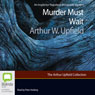 Murder Must Wait: A Napoleon Bonaparte Mystery, Book 19 (Unabridged) Audiobook, by Arthur W. Upfield