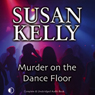 Murder on the Dance Floor (Unabridged), by Susan Kelly