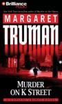 Murder on K Street: Capital Crimes #23 (Unabridged) Audiobook, by Margaret Truman