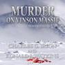 Murder on Vinson Massif: A Summit Murder Mystery, Book 6 (Unabridged) Audiobook, by Charles G. Irion
