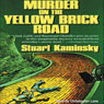 Murder on the Yellow Brick Road (Unabridged) Audiobook, by Stuart Kaminsky