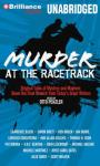 Murder at the Racetrack: Original Tales of Mystery and Mayhem Down the Final Stretch from Todays Great Writers (Unabridged) Audiobook, by Otto Penzler