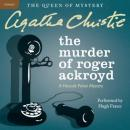 The Murder of Roger Ackroyd: A Hercule Poirot Mystery (Unabridged) Audiobook, by Agatha Christie