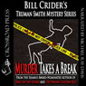Murder Takes a Break: Truman Smith Mystery Series, Book 5 (Unabridged) Audiobook, by Bill Crider