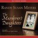 The Murderers Daughters (Unabridged) Audiobook, by Randy Susan Meyers