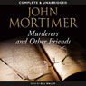 Murderers and Other Friends (Unabridged), by John Mortimer