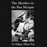 The Murders in the Rue Morgue: Edgar Allan Poe, by Edgar Allan Poe