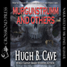 Murgunstrumm & Others (Unabridged) Audiobook, by Hugh B. Cave