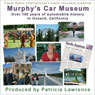 Murphys Car Museum: Over 100 Years of Automobile History in Oxnard, California, by Patricia L. Lawrence