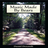 Music Made By Bears (Unabridged) Audiobook, by Daniel Donatelli