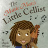 The Music Mans Little Cellist (Unabridged) Audiobook, by Angela Winegar
