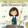 The Music Mans Little Drummer Girl (Unabridged) Audiobook, by Angela Winegar