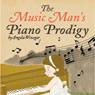 The Music Mans Piano Prodigy (Unabridged) Audiobook, by Angela Winegar