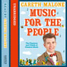 Music for the People: The Pleasures and Pitfalls of Classical Music (Unabridged) Audiobook, by Gareth Malone