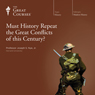 Must History Repeat the Great Conflicts of This Century?, by The Great Courses