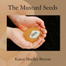 The Mustard Seeds (Unabridged) Audiobook, by Karen Mueller Bryson