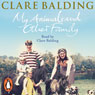My Animals and Other Family (Unabridged), by Clare Balding