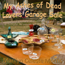 My Ashes of Dead Lovers Garage Sale: And Other Adventures of a Sing Woman of a Certain Age (Unabridged) Audiobook, by Marilyn Celeste Morris