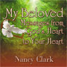My Beloved: Messages from Gods Heart to Your Heart Audiobook, by Nancy Clark