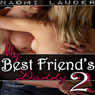 My Best Friends Daddy 2 (Unabridged), by Naomi Lauder