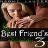 My Best Friends Daddy 3: Taboo Sex Erotica (Unabridged), by Naomi Lauder