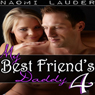 My Best Friends Daddy 4: Taboo Sex Erotica (Unabridged), by Naomi Lauder