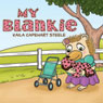 My Blankie (Unabridged) Audiobook, by Kaila Capehart Steele