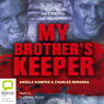 My Brothers Keeper (Unabridged) Audiobook, by Angela Kamper