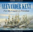 For My Countrys Freedom (Unabridged) Audiobook, by Alexander Kent