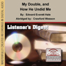 My Double and How He Undid Me Audiobook, by Edward Everett Hale